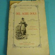 Libros antiguos: DEL AGRE DOLS. COLOQUIS, LLETRETES Y EPIGRAMES. SANMARTÍN Y AGUIRRE. DEDICATORIA AUTÓGRAFA DEL AUTOR. Lote 278866433