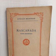 Libros antiguos: MASCARADA. APELES MESTRES. IMPRESOR GIRÓ, 1921.. Lote 278925373