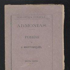 Libros antiguos: MARTI-MIQUEL, J: ARMONIAS. POESÍAS. 1876 SEGUNDA EDICIÓN. Lote 56186961