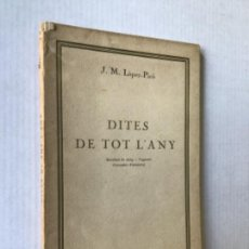 Libros antiguos: DITES DE TOT L'ANY. - LÓPEZ-PICÓ, JOSEP MARIA.. Lote 123210323