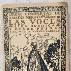 Libros antiguos: LAS VOCES - LIRA HEROICA Y OTROS POEMAS - AMADO NERVO - BIBLIOTECA NUEVA - MADRID AÑO 1927. Lote 285439198