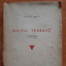 Libros antiguos: 1ª EDICIÓN - DIFÍCIL TRABAJO / XAVIER ABRÍL. Lote 285594038