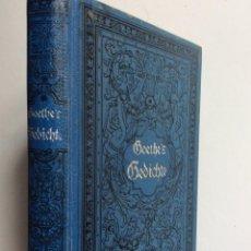 Livres anciens: JOHANN WOLFGANG GOETHE DE: POEMAS DE WOLFGANG VON GOETHE: I - II PARTE, CERCA DE 1900.. Lote 286860788