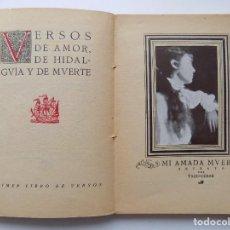 Libros antiguos: LIBRERIA GHOTICA. FRAY GALAN. MI AMADA MUERTA. LIBRO DE AMOR.DE HIDALGUIA Y DE MUERTE. 1925.. Lote 288224528