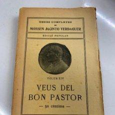 Libros antiguos: MOSSEN JACINTO VERDAGUER - VEUS DEL BON PASTOR. NUM XIV, S.XIX 131 PAGS. ILUSTRACIO CATALANA. Lote 288461883