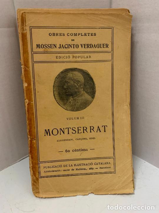 Libros antiguos: Mossen JACINTO VERDAGUER - MONTSERRAT. num III, S.XIX 207 pags. Ilustracio Catalana - Foto 2 - 288466643