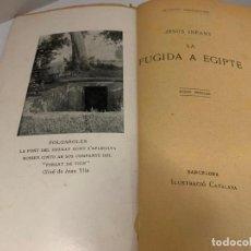 Libros antiguos: MOSSEN JACINTO VERDAGUER - JESUS INFANT, LA FUGIDA A EGIPTE. NUM XI, S.XIX, 104 PAGS, IL. CATALANA. Lote 288474428