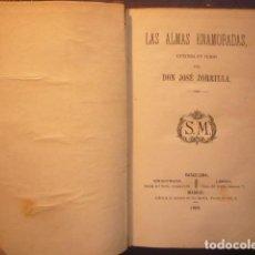 Libros antiguos: JOSE ZORRILLA: - LAS ALMAS ENMORADAS (LEYENDA EN VERSO) - (1868) (PRIMERA EDICION). Lote 288503273
