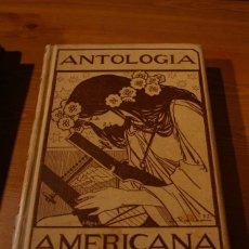 Libros antiguos: ANTOLOGIA AMERICANA ED. MONTANER Y SIMON 1897 POETAS AMERICANOS. Lote 288944108