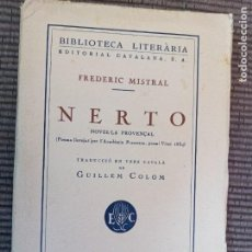 Libros antiguos: NERTO. FREDERIC MISTRAL. NOVELA PROVENÇAL. 1935 LIBRERIA CATALONIA.. Lote 289699948