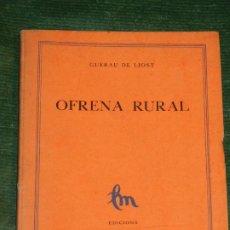 Libros antiguos: GUERAU DE LIOST - OFRENA RURAL, ED.LA MIRADA, IMP. JOAN SALLENT, SABADELL 1926. Lote 289758668