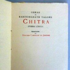 Libros antiguos: RABINDRANATH TAGORE // CHITRA // POEMA LÍRICO // TRAD. DE ZENOBÍA CAMPUBRÍ DE JIMÉNEZ // 1919 //. Lote 289880438