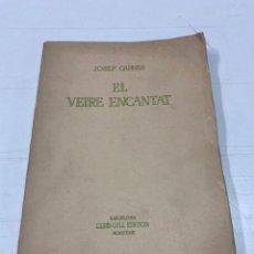Libros antiguos: EL VEIRE ENCANTAR POR JOSEP CARNER AÑO 1933. Lote 293349018