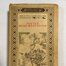 Libros antiguos: POETAS DE LOS SIGLOS XVI Y XVII. P. BLANCO SUAREZ. INSTITUTO - ESCUELA. MADRID, 1933. PAGS: 354. Lote 294173263