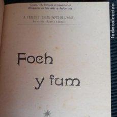 Libros antiguos: FOCH Y FUM. A. FERRER Y FERRER. IMPRENTA LA RENAIXENSA 1897.. Lote 295972563