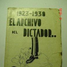 Libros antiguos: 8653 EL ARCHIVO DEL DICTADOR ( PRIMO DE RIVERA ) 1923-1930 POLITICA AÑO 1932 COSAS&CURIOSAS. Lote 27296426