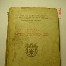 Libros antiguos: 8682 JUAN VAZQUEZ DE MELLA - TEMAS INTERNACIONALES - POLITICA AÑO 1934 COSAS&CURIOSAS. Lote 13214688
