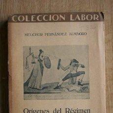 Libros antiguos: ORÍGENES DEL RÉGIMEN CONSTITUCIONAL EN ESPAÑA. FERNÁNDEZ ALMAGRO (MELCHOR). Lote 24730399