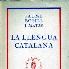 Libros antiguos: JAUME BOFILL I MATAS - LA LLENGUA CATALANA. DEBAT CONSISTORIAL DE 22 DE FEBRER DE 1916. . Lote 26094906