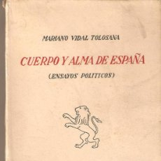 Libros antiguos: CUERPO Y ALMA DE ESPAÑA(ENSAYOS POLITICOS) VIDAL TOLOSANA.1935.EDICION 1000 EJEMPLARES.. Lote 26726789