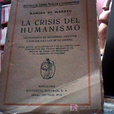 Libros antiguos: LA CRISIS DEL HUMANISMO (DE MAEZTU, 1919). Lote 17776191