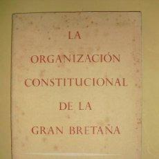 Libros antiguos: LA ORGANIZACION CONSTITUCIONAL DE LA GRAN BRETAÑA SIR ERNEST BAKER ED. EN LONDRES EN ESPAÑOL. Lote 25689589