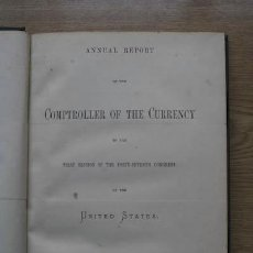 Libros antiguos: ANNUAL REPORT OF THE COMPTROLLER OF THE CURRENCY TO THE FIRST SESSION OF THE FORTY SEVENTH CONGRESS.. Lote 18604523