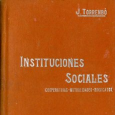 Libros antiguos: TORRENBÓ CODER. INSTITUCIONES SOCIALES. COOPERATIVAS, MUTUALIDADES Y SINDICATOS. BARCELONA, C. 1920. Lote 20240192