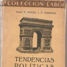 Libros antiguos: TENDENCIAS POLITICAS EN EUROPA DURANTE EL SIGLO XIX - PROFESORES HEIGEL Y ENDRESS . Lote 24359082