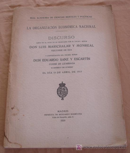 LA ORGANIZACION ECONOMICA NACIONAL.- DISCURSO DON LUIS MARICHALAR Y MONREAL. (Libros Antiguos, Raros y Curiosos - Pensamiento - Política)