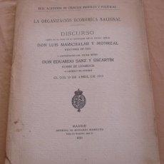 Libros antiguos: LA ORGANIZACION ECONOMICA NACIONAL.- DISCURSO DON LUIS MARICHALAR Y MONREAL.. Lote 19408858