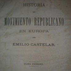 Libros antiguos: HISTORIA DEL MOVIMIENTO REPUBLICANO EN EUROPA. Lote 26883329