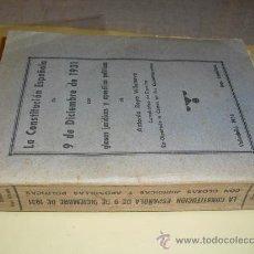 Libros antiguos: 1934 LA CONSTITUCION ESPAÑOLA DE 9 DE DICIEMBRE DE 1931 GLOSAS JURIDICAS Y APOSTILLAS POLITICAS. Lote 26098289