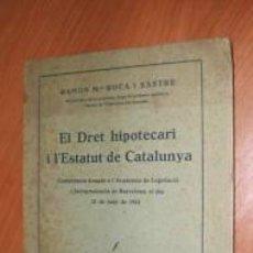 Libros antiguos: EL DRET HIPOTECARI I L'ESTATUT DE CATALUNYA.1932. L8642. Lote 20453600