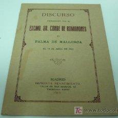Libros antiguos: DISCURSO DEL CONDE DE ROMANONES EN PALMA DE MALLORCA-PATIDO LIBERAL-LIBERALES. Lote 20535406