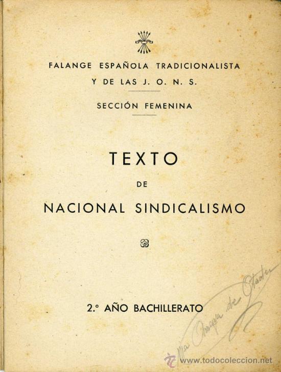 Libros antiguos: TEXTO NACIONAL SINDICALISTA FALANGE ESPAÑOLA TRADICIONALISTA Y DE LAS J.O.N.S. SECCION FEMENINA - Foto 2 - 21275672