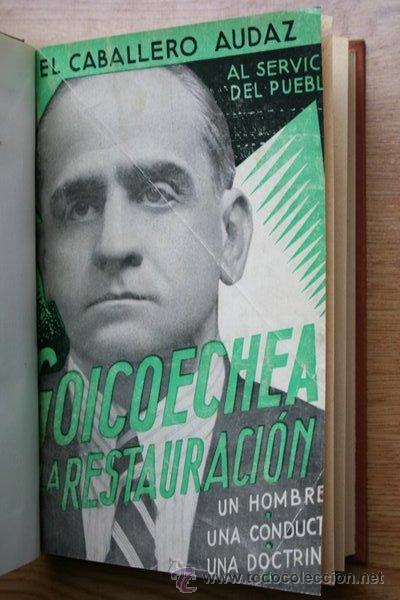 GOICOECHEA Y LA RESTAURACIÓN. UN HOMBRE, UNA DOCTRINA, UNA CONDUCTA. CABALLERO AUDAZ (EL) (Libros Antiguos, Raros y Curiosos - Pensamiento - Política)