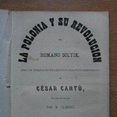Libros antiguos: LA POLONIA Y SU REVOLUCIÓN. CON UN PREFACIO FILOSÓFICO-POLÍTICO- HISTÓRICO. SOLTIK (ROMANO). Lote 21942197