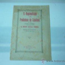 Libros antiguos: NICETO ALCALA ZAMORA-EL REGIONALISMO Y LOS PROBLEMAS DE CATALUÑA. Lote 25829656