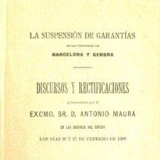 Libros antiguos: ANTONIO MAURA. SUSPENSIÓN DE GARANTÍAS EN BARCELONA Y GERONA. DISCURSOS. MADRID, 1908. Lote 23036405
