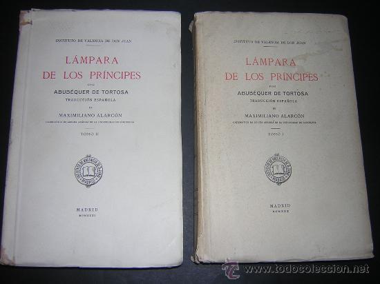 Libros antiguos: 1930 - ABUBEQUER DE TORTOSA - LAMPARA DE LOS PRINCIPES - TIRADA DE 500 EJEMPLARES - Foto 2 - 26371521