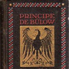 Libros antiguos: PRÍNCIPE DE BÜLOW. LA POLÍTICA ALEMANA. BARCELONA. 1915.. Lote 27551663