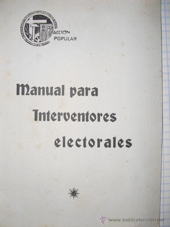 Libros antiguos: 1936 MANUAL DE ACCION POPULAR PARA INTERVENTORES ELECTORALES ÚNICO - Foto 1 - 24756848