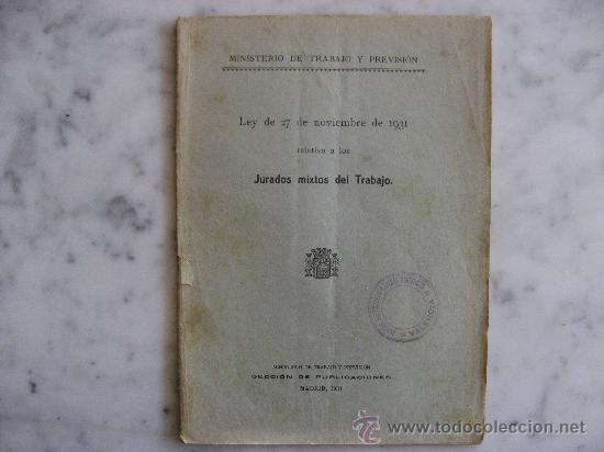 JURADOS MIXTOS DEL TRABAJO,LEY DE 27 DE NOVIEMBRE DE 1931. (Libros Antiguos, Raros y Curiosos - Pensamiento - Política)
