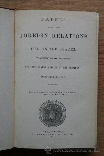 PAPERS RELATING TO THE FOREING RELATIONS OF THE UNITED STATES, TRANSMITTED TO CONGRESS,... (Libros Antiguos, Raros y Curiosos - Pensamiento - Política)