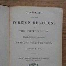 Libros antiguos: PAPERS RELATING TO THE FOREING RELATIONS OF THE UNITED STATES, TRANSMITTED TO CONGRESS,.... Lote 24130625
