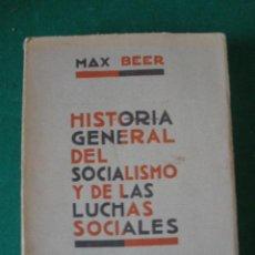 Libros antiguos: HISTORIA GENERAL DEL SOCIALISMO Y DE LAS LUCHAS SOCIALES. POR MAX BEER. 1932.. Lote 26411680