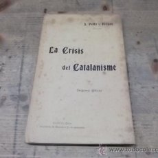 Libros antiguos: LA CRISIS DEL CATALANISME-PELLA Y FORGAS. Lote 24762139