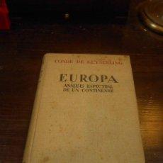 Libros antiguos: EUROPA, ANALISIS ESPECTRAL DE UN CONTINENTE, CONDE HERMANN KEYSERLING, ESPASA-CALPE, 1 ED. 1929. Lote 24795487