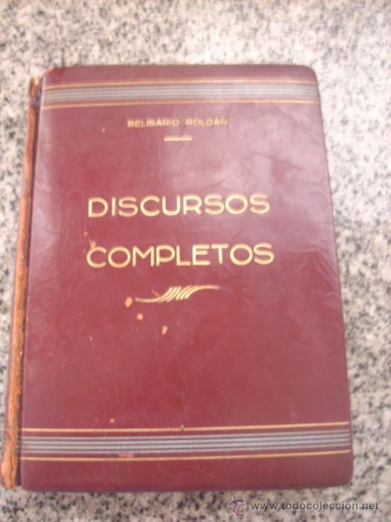 DISCURSOS COMPLETOS, POR BELISARIO ROLDÁN - EDICIONES ANACONDA - ARGENTINA - EDICIÓN ESPECIAL (Libros Antiguos, Raros y Curiosos - Pensamiento - Política)